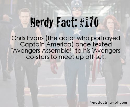 "Nerdy Fact #170  Chris Evans (Captain America) - ""Avengers, assemble!"" Captain America is the best!"