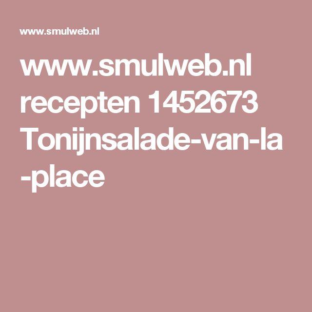 www.smulweb.nl recepten 1452673 Tonijnsalade-van-la-place