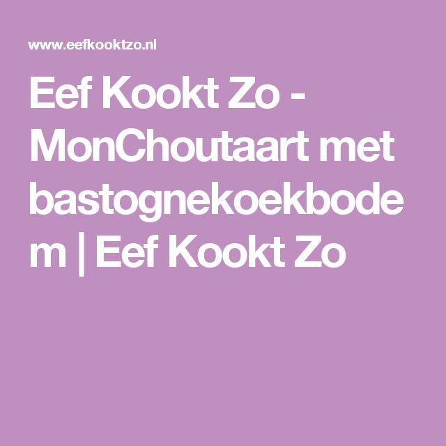 Eef Kookt Zo - MonChoutaart met bastognekoekbodem | Eef Kookt Zo