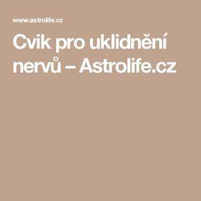 Cvik pro uklidnění nervů – Astrolife.cz
