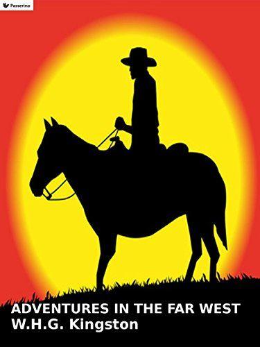 Adventures in the Far West by W.H.G. Kingston https://www.amazon.com/dp/B01LPACRLS/ref=cm_sw_r_pi_dp_x_GBR8xbA22AN4W