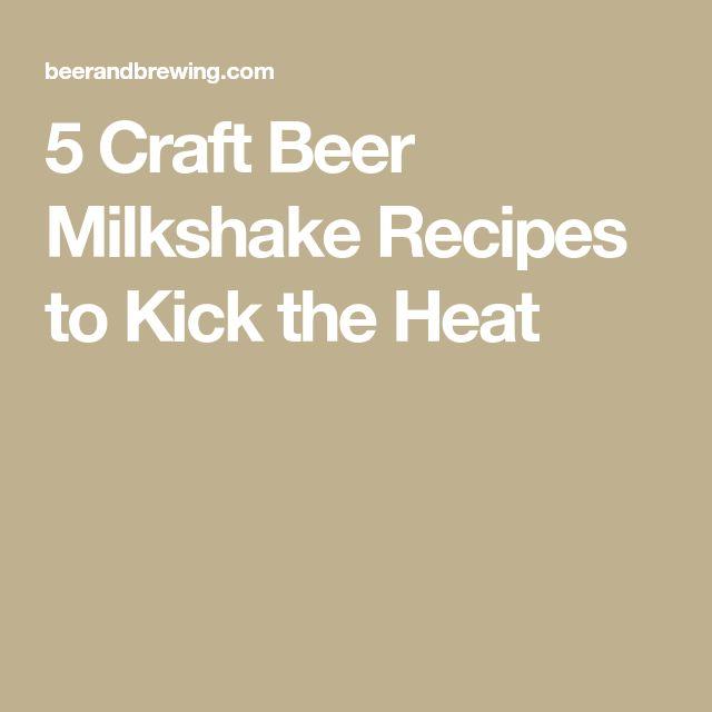 5 Craft Beer Milkshake Recipes to Kick the Heat
