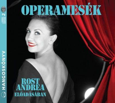 Könyv: Operamesék - Hangoskönyv (Rost Andrea - Tótfalusi István)