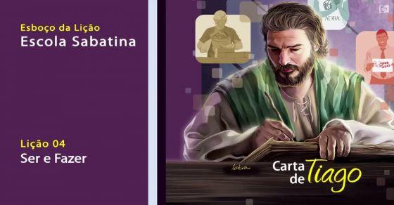 El Tubo Adventista - Lição 4 - Ser e fazer - Escola Sabatina
