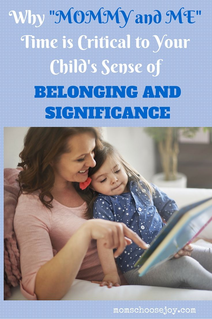 "Are you spending quality time each day with your child? Learn why ""MOMMY and ME"" Time is so critical to your child's sense of BELONGING and SIGNIFICANCE."