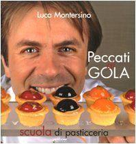 Peccati di gola di Luca Montersino
