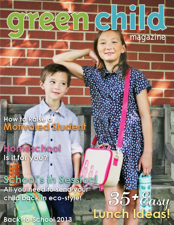 The 2013 Back to School issue of Green Child Magazine has everything you need for a fun, successful, eco-friendly school year! 35+ healthy lunch ideas, raising a motivated student, getting back into the school groove, and enjoying the final days of summer.