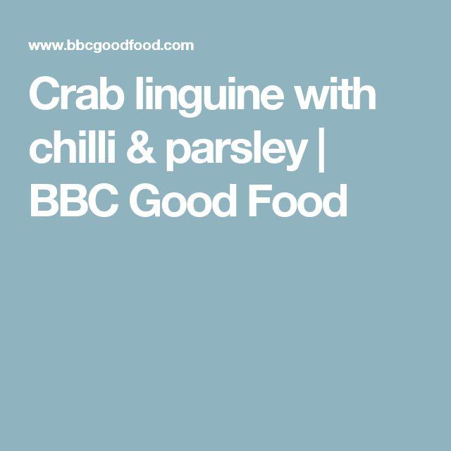 Crab linguine with chilli & parsley | BBC Good Food