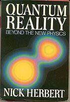 Quantum Reality: Beyond the New Physics (Nick Herbert) | New and Used Books from Thrift Books