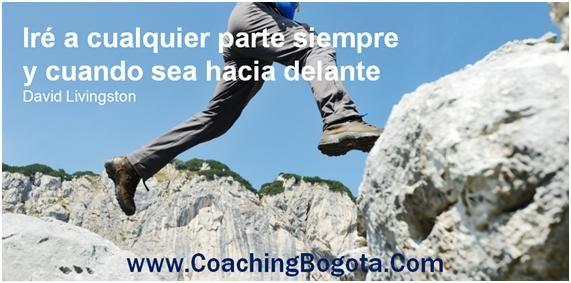 www.CoachingBogota.Com Iré a cualquier parte siempre y cuando sea hacia delante David Livingston  Coaching Bogota