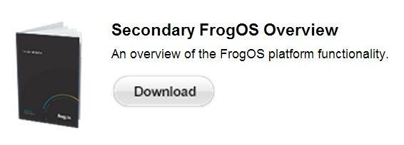frogcommunity documentation. FrogOS Overview SECONDARY. Welcome to the world of Frog. Your FrogOS Learning Platform has been designed and developed specifically for schools utilising the best of modern technology. FrogOS provides a simple, fun and engaging platform to help enhance teaching and learning. This guide assumes you are accessing the platform as a teacher and may therefore include tools and features not available to other users. (Frog VLE login required)