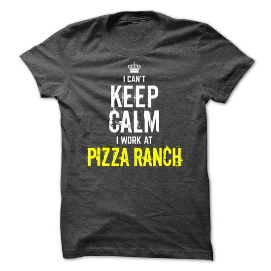 Special- I can't KEEP CALM, I work at Pizza Ranch T-Shirt Hoodie Sweatshirts uii. Check price ==► http://graphictshirts.xyz/?p=60161