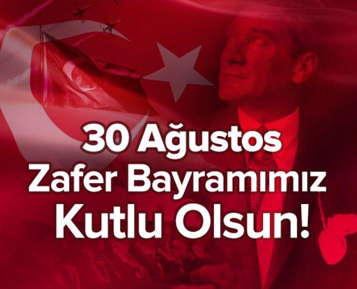 30 Ağustos Zafer Bayram'ımız Kutlu Olsun