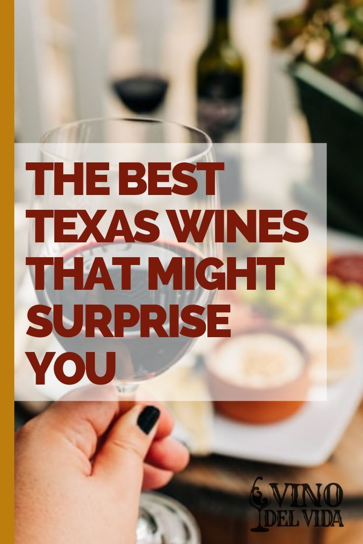 The Best Texas Wines That Might Surprise You In 2020 Wine Variety Wine Lovers Wines