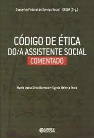 Vale a pena ter na nossa biblioteca virtual: CÓDIGO DE ÉTICA DO/A ASSISTENTE SOCIAL COMENTADO EM PDF .   Acesse o link: https://skydrive.li...