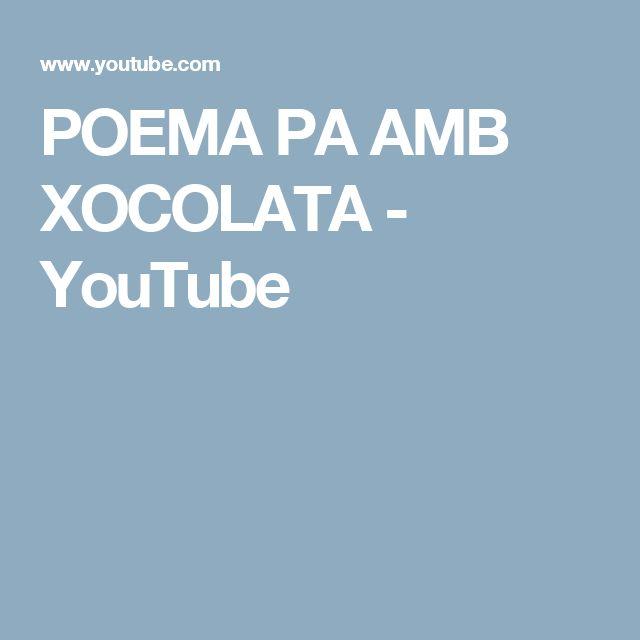 POEMA PA AMB XOCOLATA - YouTube