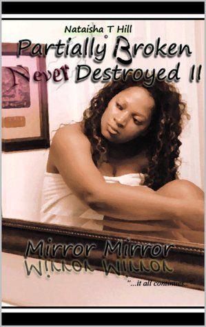 Reading Writings: Partially Broken Never Destroyed II: Mirror Mirror...