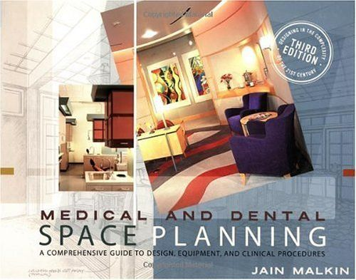 Medical And Dental Space Planning A Comprehensive Guide To Design Equipment Clinical Procedures