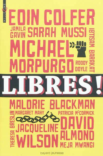 Libres ! Nouvelles pour la défense des droits de l'homme. - Bayard (Millézime), 2012 - NOUVELLES - A PARTIR DE 12 ANS