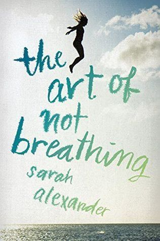 """The Art of Not Breathing by Sarah Alexander.  2 """"Not a Fan"""" Stars.  Genre:  Young Adult Fiction / Family / Siblings"""