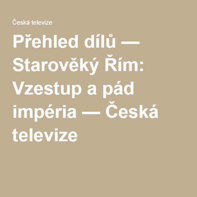 Přehled dílů — Starověký Řím: Vzestup a pád impéria — Česká televize