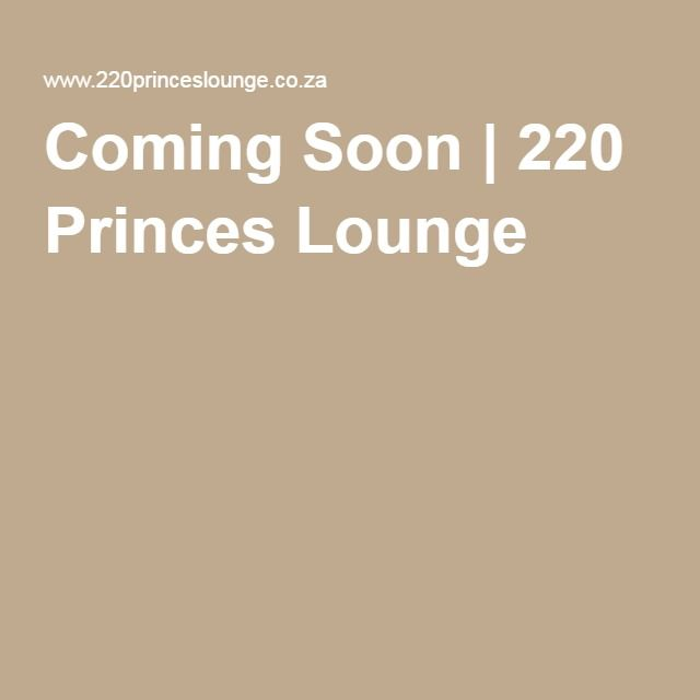 Coming Soon | 220 Princes Lounge