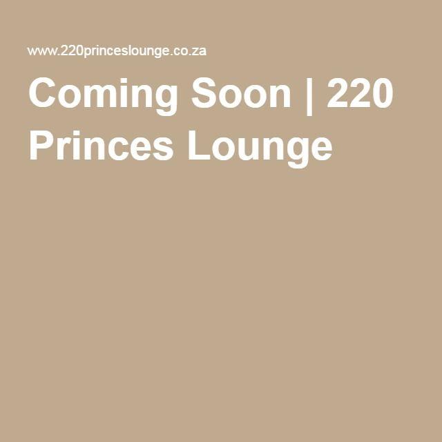 Coming Soon | 220 Princes Lounge