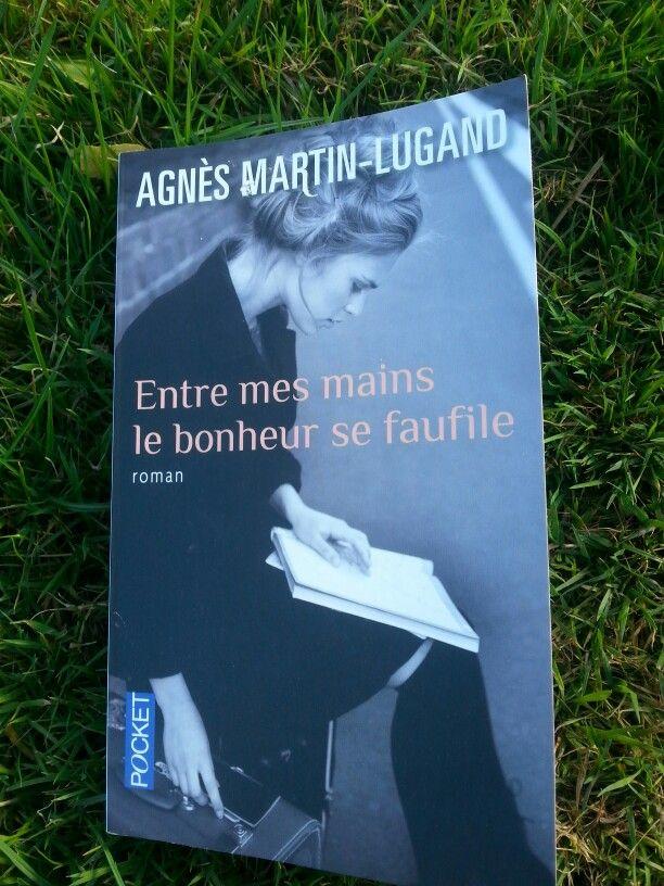 Agnès Martin-Lugand  Entre mes mains le bonheur se faufile