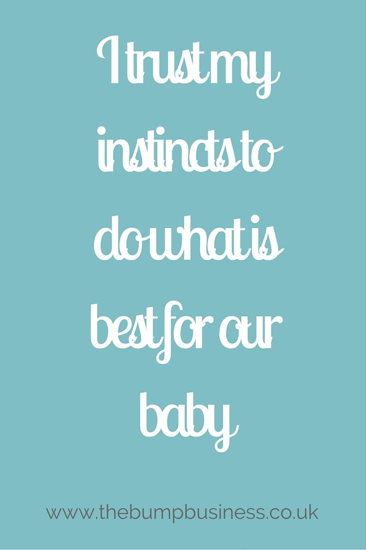 I trust my instincts to do what is best for our baby. A positive birth affirmation from Caroline Thompson at The Bump Business.