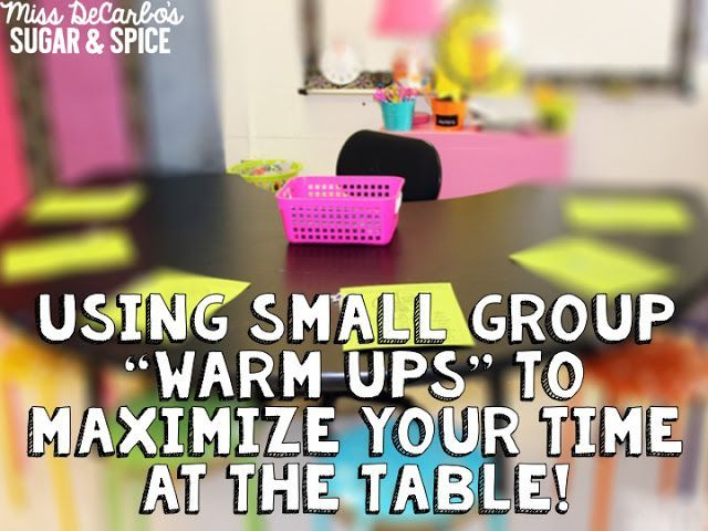 """Small Group """"Warm-Ups"""" To Maximize Time at the Table"""