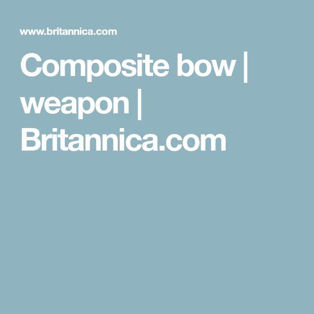 Composite bow | weapon | Britannica.com