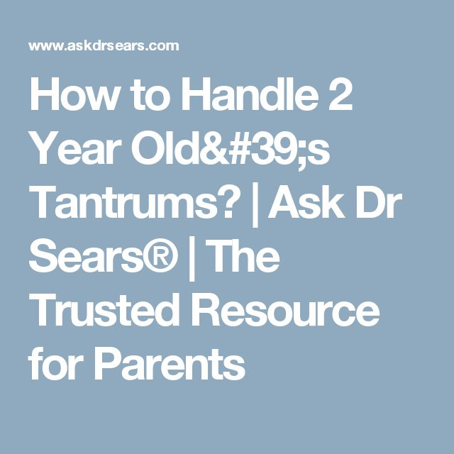 How to Handle 2 Year Old's Tantrums? | Ask Dr Sears® | The Trusted Resource for Parents