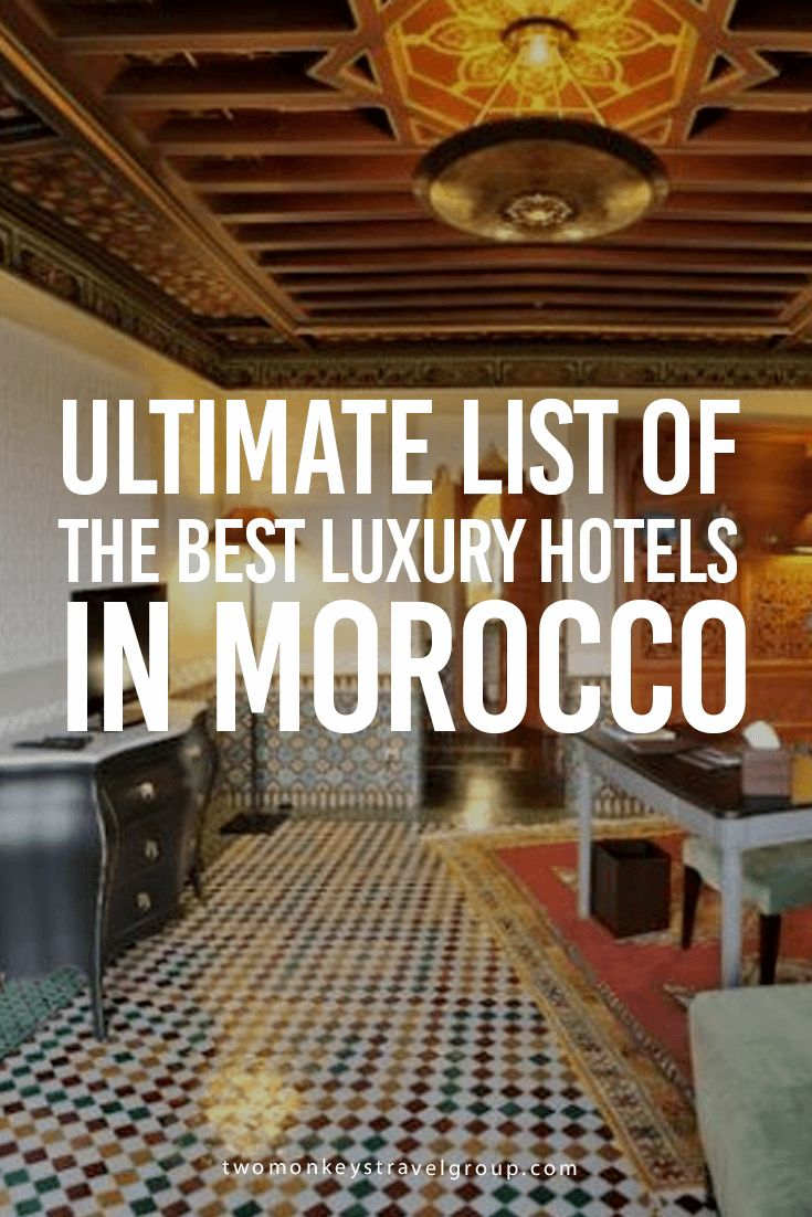 Ultimate List of the Best Luxury Hotels in Morocco In this article, you will find the following – Best luxury hotels in Marrakech; Best luxury hotels in Casablanca; Best luxury hotels in Agadir; Best luxury hotels in Tangier; Best luxury hotels in Fès; Best luxury hotels in Rabat; Best luxury hotels in Essaouira; Best luxury hotels in Agdz; Best luxury hotels in Aït Ben Haddou; and Best luxury hotels in Taroudant.