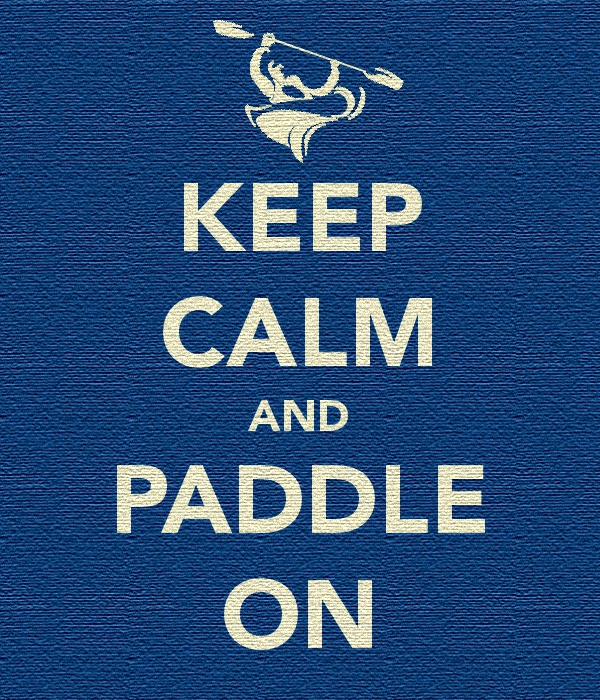 Keep Calm and Paddle On - in the English weather!