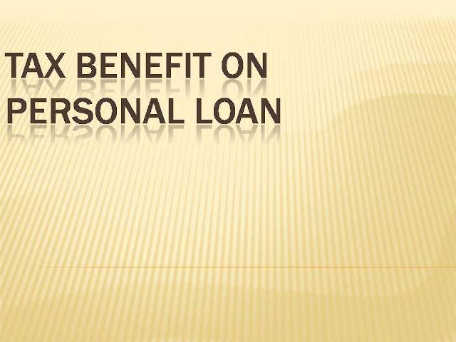Tax Benefit On Personal Loan Personal Loans Loan Loan Interest Rates