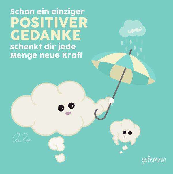 Positive Sprüche für jeden Tag in einem super-niedlichen Format - findet ihr hier: http://gofemin.in/g9c7cafe