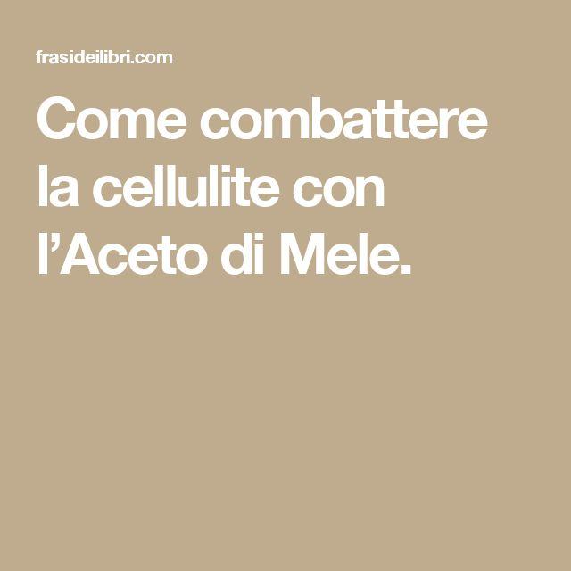 Come combattere la cellulite con l'Aceto di Mele.