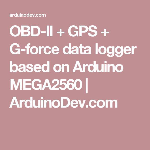 OBD-II + GPS + G-force data logger based on Arduino MEGA2560   ArduinoDev.com