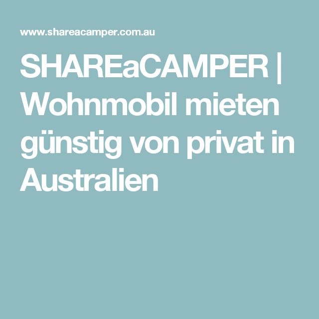 SHAREaCAMPER | Wohnmobil mieten günstig von privat in Australien