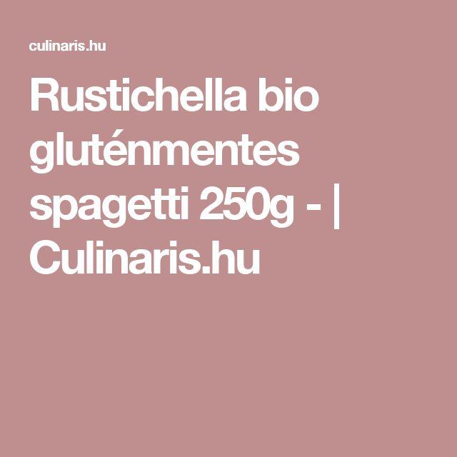 Rustichella bio gluténmentes spagetti 250g -  | Culinaris.hu