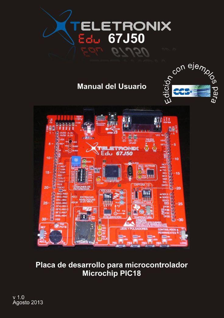 Teletronix Edu 67J50  Manual de uso en español de la herramienta de desarrollo para microcontrolador PIC de Microchip Teletronix Edu67J50, que contiene un PIC18F67J50, un acelerómetro MMA7331, un sensor de temperatura TMP20, conexión USB, y otros.