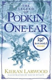 Blue Peter Book Awards: Best Story 2017.  Kieran Larwood - Podkin One Ear