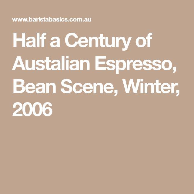 Half a Century of Austalian Espresso, Bean Scene, Winter, 2006
