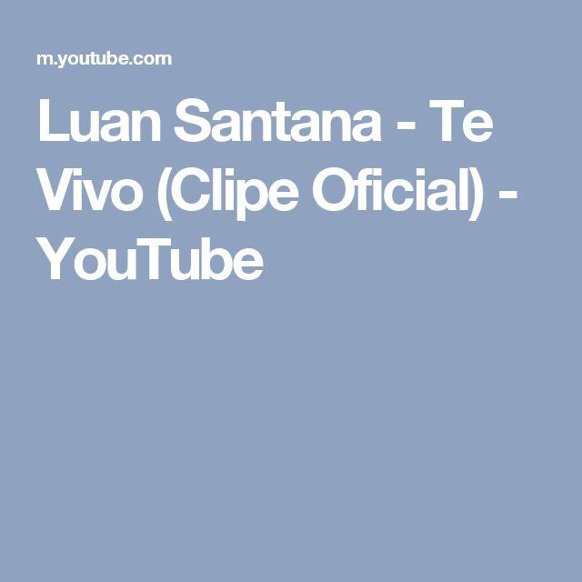 Luan Santana - Te Vivo (Clipe Oficial) - YouTube