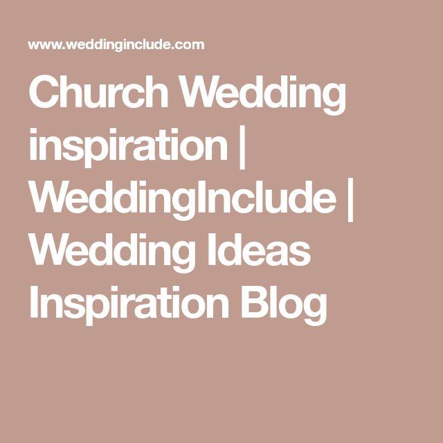 Church Wedding inspiration   WeddingInclude   Wedding Ideas Inspiration Blog