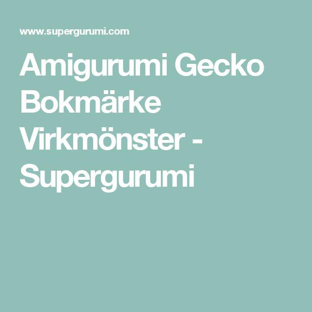 Amigurumi Gecko Bokmärke Virkmönster - Supergurumi