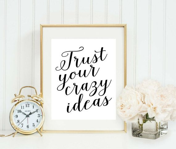 Trust Your Crazy Ideas Print - Home Office Sign - Quote for Creatives - Gallery Wall Art Decor - Motivational Print - Girl Boss