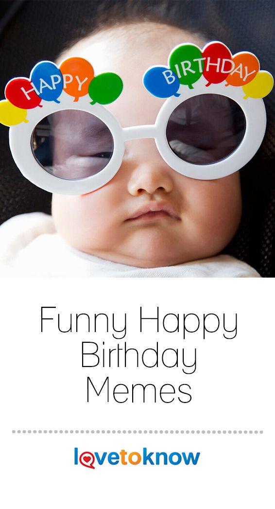Funny Happy Birthday Memes Lovetoknow Happy Birthday Meme Birthday Meme Happy Graduation Day