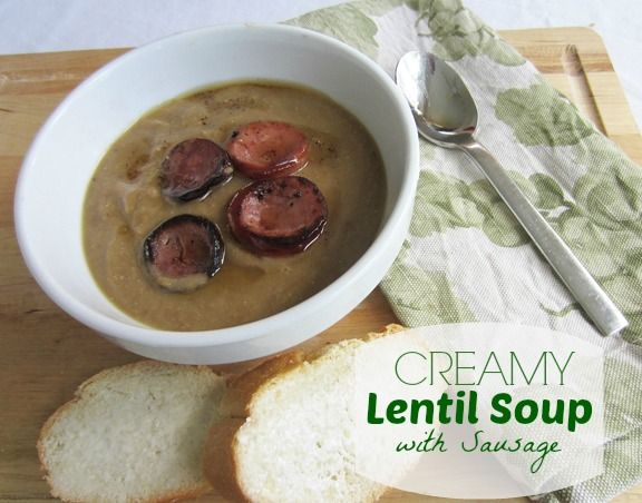 Creamy Lentil Soup with Sausage | Lentil Soup, Lentils and Sausages