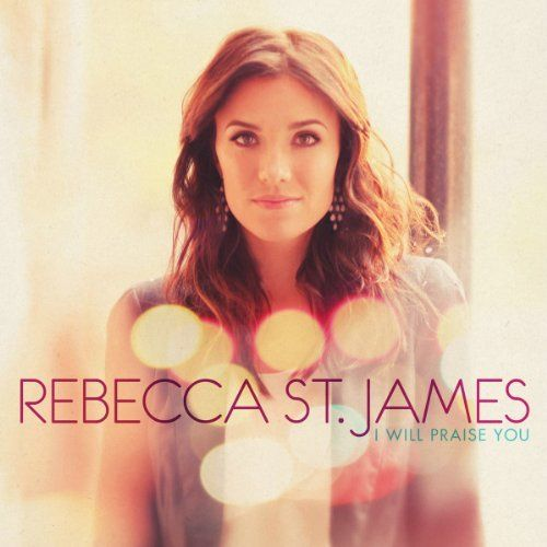 I Will Praise You ~ Rebecca St James, http://www.amazon.com/dp/B004NDVJG4/ref=cm_sw_r_pi_dp_oVc6pb0QK2VSG: Rebecca St., Christian Artists, Musicmus Videos, Worship Music, St. James, Christian Music, Christian Singers, Beautiful Music, Album Covers80